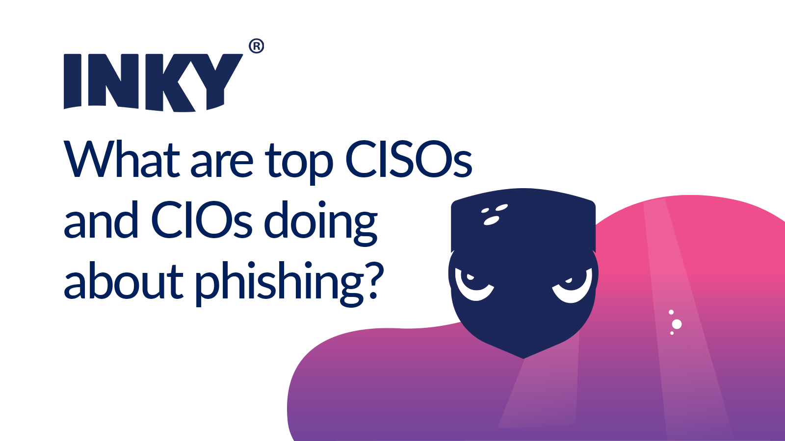 What are CISOs and CIOs doing about Phishing-1