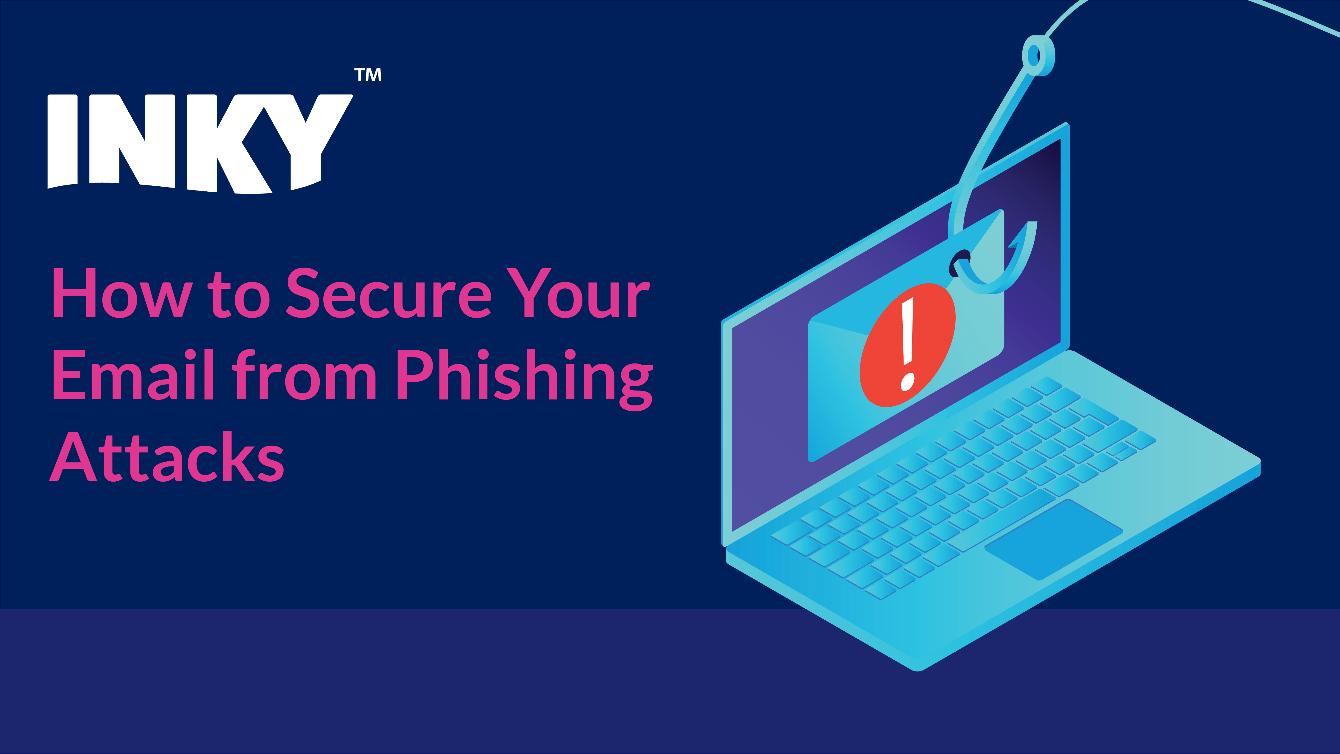 how-to-secure-your-email-from-phishing-attacks
