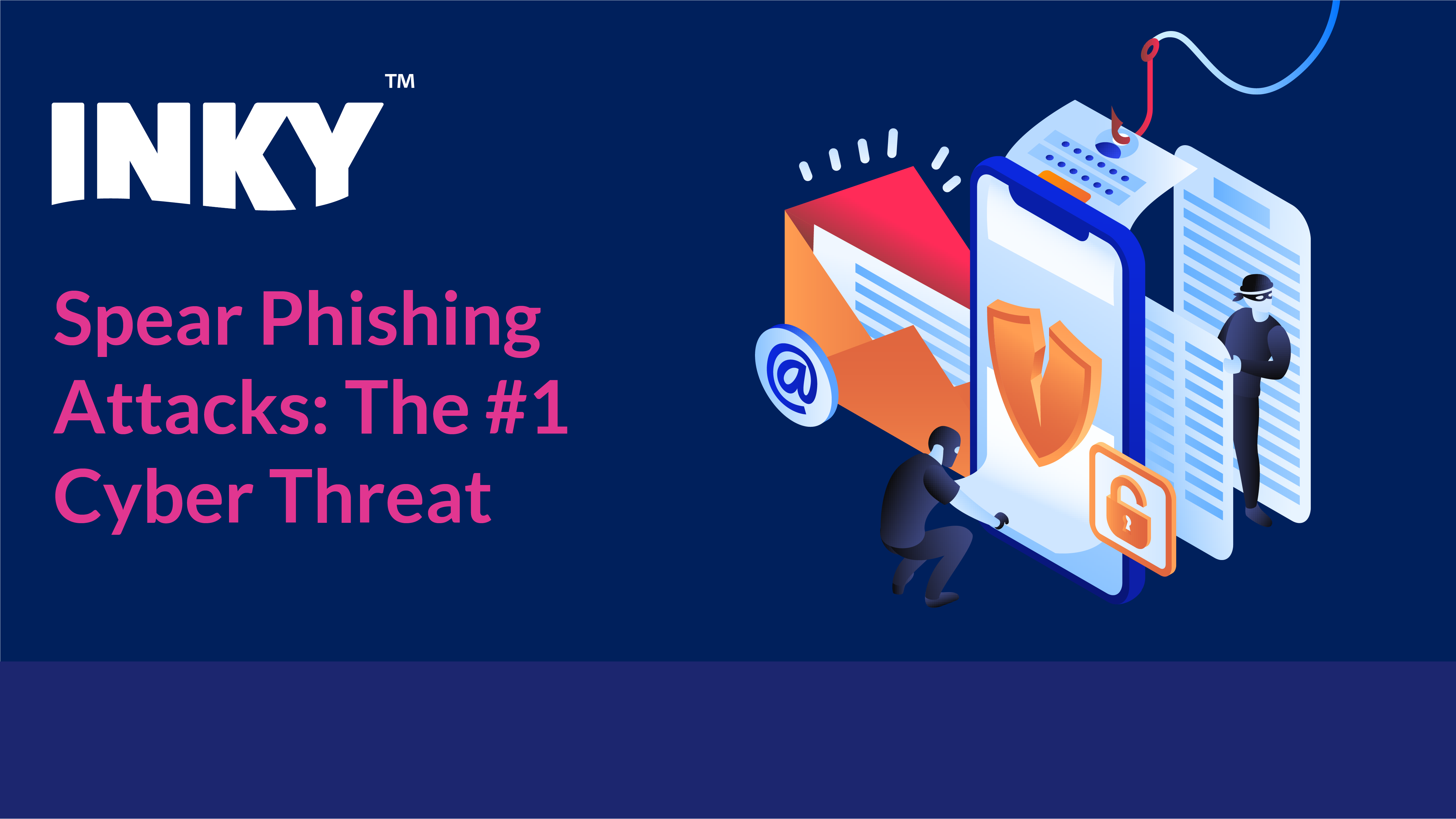 spear-phishing-attacks-the-number-one-cyber-threat