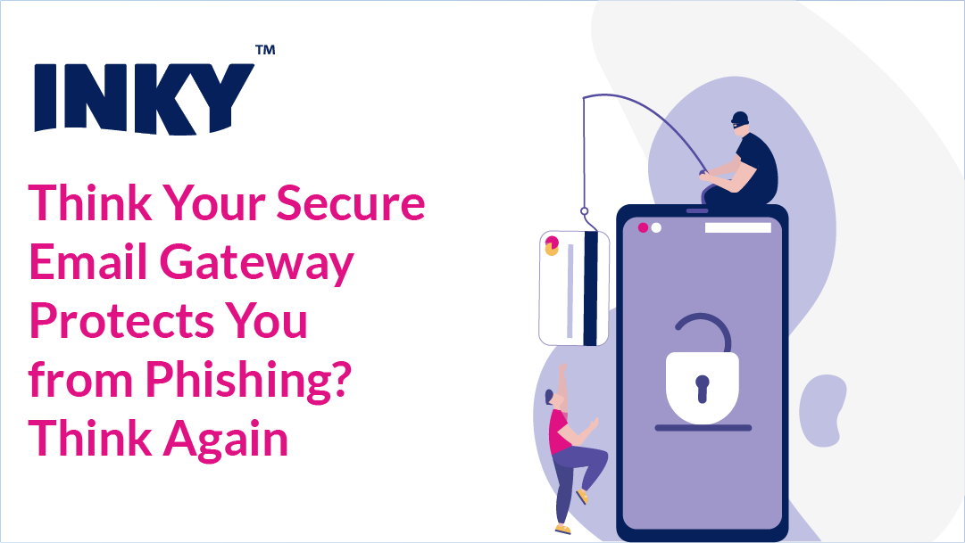 think-your-secure-email-gateway-protects