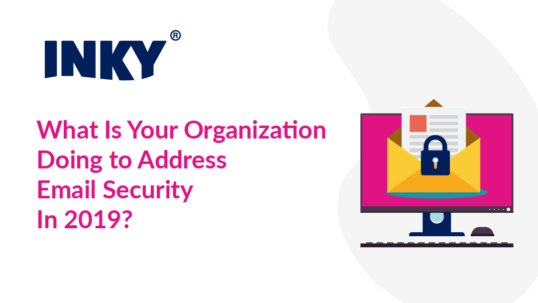 what-is-your-organization-doing-to-address-email-security