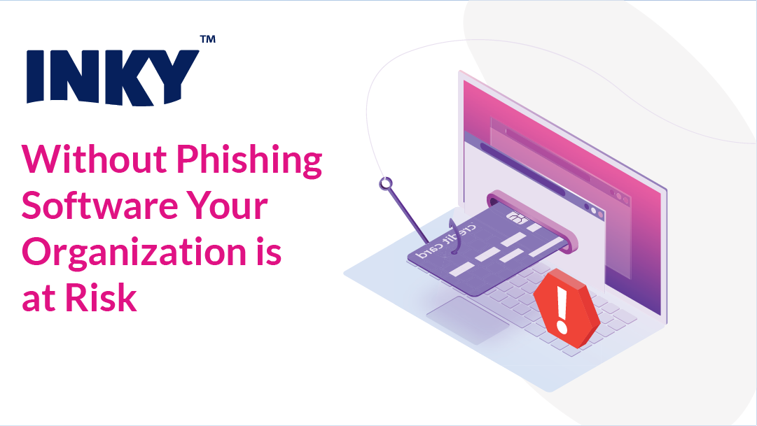 without-phishing-software-your-organization-is-at-risk